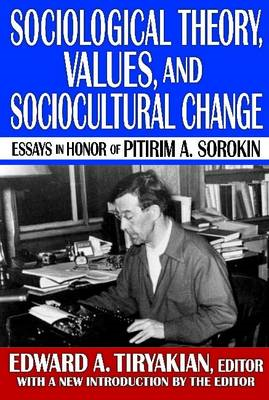 Sociological Theory, Values and Sociocultural Change: Essays in Honor of Pitirim A. Sorokin (BOK)