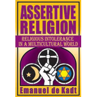 Assertive Religion: Religious Intolerance in a Multicultural World (BOK)
