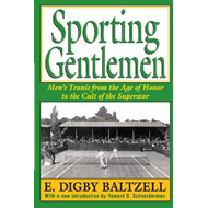 Sporting Gentlemen: Men's Tennis from the Age of Honor to the Cult of the Superstar (BOK)
