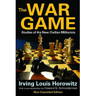 The War Game: Studies of the New Civilian Militarists (BOK)