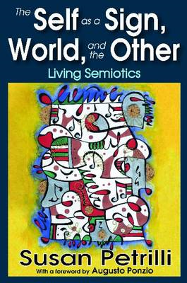 The Self as a Sign, the World and the Other: Living Semiotics (BOK)