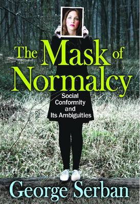 The Mask of Normalcy: Social Conformity and its Ambiguities (BOK)