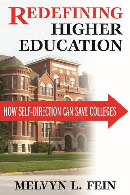 Redefining Higher Education: How Self-Direction Can Save Colleges (BOK)