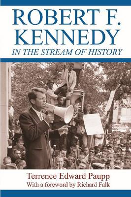 Robert F. Kennedy in the Stream of History (BOK)