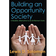 Building an Opportunity Society: A Realistic Alternative to an Entitlement State (BOK)