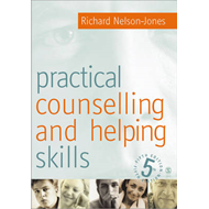 Practical Counselling and Helping Skills: Text and Activities for the Lifeskills Counselling Model (BOK)