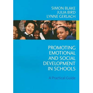 Promoting Emotional and Social Development in Schools: A Practical Guide (BOK)