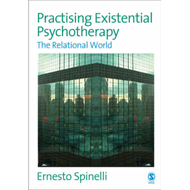 Practising Existential Psychotherapy: The Relational World (BOK)