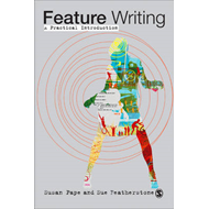 Feature Writing: A Practical Introduction (BOK)