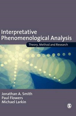 Interpretative Phenomenological Analysis: Theory, Method and Research (BOK)