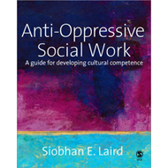 Anti-Oppressive Social Work: A Guide for Developing Cultural Competence (BOK)