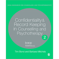 Confidentiality and Record Keeping in Counselling and Psychotherapy: Recording Confidences (BOK)