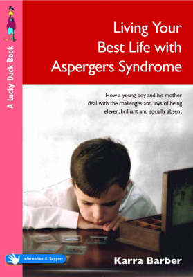 Living Your Best Life with Asperger's Syndrome: How a Young Boy and His Mother Deal with the Challen (BOK)