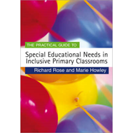 The Practical Guide to Special Educational Needs in Inclusive Primary Classrooms (BOK)