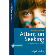 Attention Seeking: A Complete Guide for Teachers (BOK)