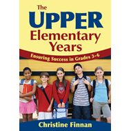 The Upper Elementary Years: Ensuring Success in Grades 3-6 (BOK)