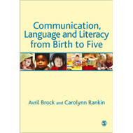 Communication, Language and Literacy from Birth to Five (BOK)