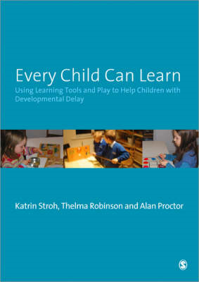 Every Child Can Learn: Using Learning Tools and Play to Help Children with Developmental Delay (BOK)