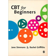 CBT for Beginners: A Practical Guide for Beginners (BOK)