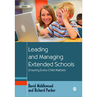 Leading and Managing Extended Schools: Ensuring Every Child Matters (BOK)