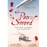 The Pen and the Sword: Press, War, and Terror in the 21st Century (BOK)