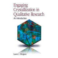 Engaging Crystallization in Qualitative Research (BOK)
