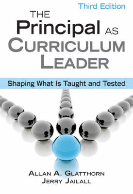The Principal as Curriculum Leader: Shaping What is Taught and Tested (BOK)