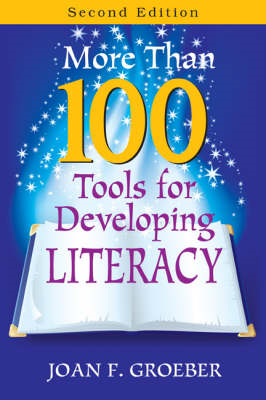 More Than 100 Tools for Developing Literacy (BOK)