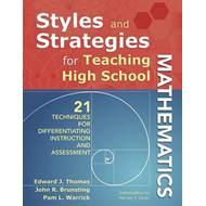 Styles and Strategies for Teaching High School Mathematics: 21 Techniques for Differentiating Instru (BOK)