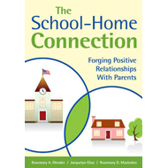 The School-Home Connection: Forging Positive Relationships With Parents (BOK)