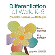 Differentiation at Work, K-5: Principles, Lessons, and Strategies (BOK)