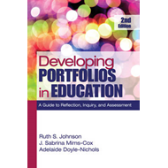 Developing Portfolios in Education: A Guide to Reflection, Inquiry, and Assessment (BOK)