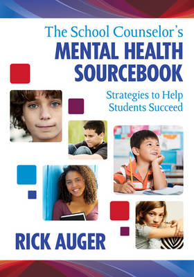 The School Counselor's Mental Health Sourcebook: Strategies to Help Students Succeed (BOK)