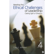 Meeting the Ethical Challenges of Leadership: Casting Light or Shadow (BOK)