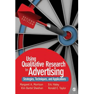 Using Qualitative Research in Advertising: Strategies, Techniques, and Applications (BOK)