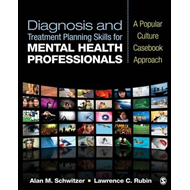 Diagnosis and Treatment Planning Skills for Mental Health Professionals: A Popular Culture Casebook (BOK)