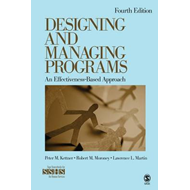 Designing and Managing Programs: An Effectiveness-based Approach (BOK)