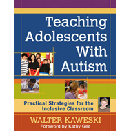 Teaching Adolescents with Autism: Practical Strategies for the Inclusive Classroom (BOK)