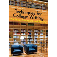 Techniques for College Writing: The Thesis Statement and Beyond (BOK)