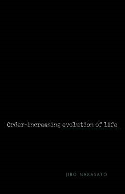 Order-Increasing Evolution of Life (BOK)