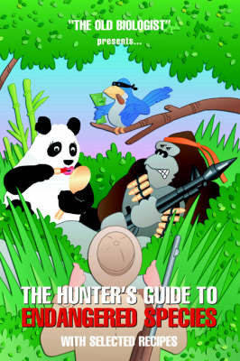 The Hunter's Guide to Endangered Species with Selected Recipes (BOK)