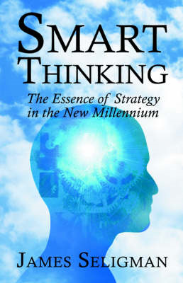 Smart Thinking: The Essence of Strategy in the New Millennium (BOK)