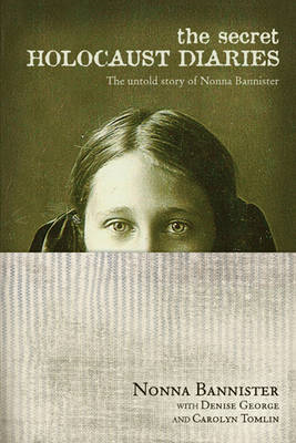 The Secret Holocaust Diaries: The Untold Story of Nonna Bannister (BOK)