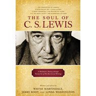 The Soul of C.S. Lewis: A Meditative Journey Through Twenty-Six of His Best-Loved Writings (BOK)