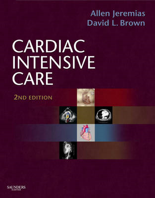 Cardiac Intensive Care: Expert Consult - Online and Print (BOK)