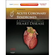 Acute Coronary Syndromes: A Companion to Braunwald's Heart Disease: Expert Consult - Online and Prin (BOK)