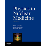 Physics in Nuclear Medicine: Expert Consult - Online and Print (BOK)