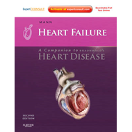 "Heart Failure: A Companion to Braunwald's ""Heart Disease"": Expert Consult - Online and Print (BOK)"