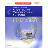 Mechanical Circulatory Support: A Companion to Braunwald's H (BOK)