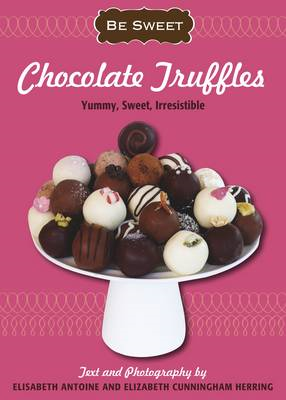 Be Sweet: Chocolate Truffles (BOK)